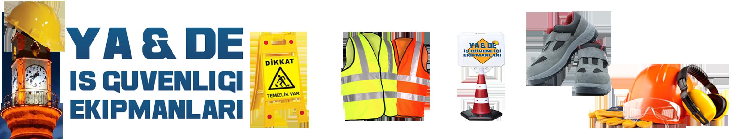 Ya&De İş Güvenliği Ekipmanları